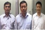 Khởi tố, bắt tạm giam 4 lãnh đạo công ty thuộc Tập đoàn Dầu khí Việt Nam