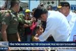 Tổng thống Indonesia trực tiếp đến vùng tâm thảm họa kép