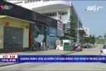 Quảng Ninh: Xóa sổ 20 cửa hàng chỉ bán cho người Trung Quốc