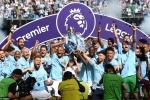 Ngoại Hạng Anh hạ màn: Man City, Salah lên đỉnh, Conte chờ trát sa thải
