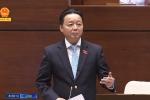 VIDEO trực tiếp: Bộ trưởng Trần Hồng Hà tiếp tục trả lời chất vấn