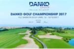Chính thức khởi động giải Danko Golf Championship 2017