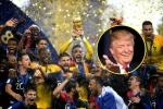 Tổng thống Trump khen Pháp đá phi thường, chúc mừng Nga tổ chức World Cup thành công