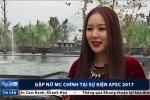 APEC 2017: Hoa hậu Ngô Phương Lan gây ấn tượng khi làm MC chính
