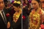 Rộ tin cô dâu 20 tuổi đeo vàng nặng trĩu cổ trong đám cưới với tỷ phú 70 tuổi