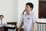 Nói lời sau cùng, bị cáo Đinh La Thăng khẳng định không tư lợi
