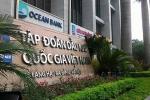 Tập đoàn Dầu khí Việt Nam: Chuẩn bị khởi động lại một số dự án chưa hiệu quả