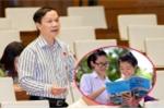 Quan chức Quốc hội: 'Để nhóm tác giả, NXB cạnh tranh bình đẳng mới giải quyết lợi ích nhóm trong phát hành SGK'