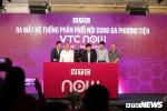 Ra mắt ứng dụng đa phương tiện đầy đủ bậc nhất Việt Nam VTC Now