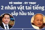 Infographic: Chân dung Vũ 'nhôm', Út 'trọc' - 2 nhân vật gây rúng động dư luận hầu tòa hôm nay