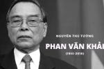Infographic: Những dấu ấn cuộc đời nguyên Thủ tướng Phan Văn Khải