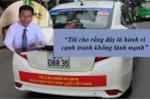 Tài xế Vinasun dán khẩu hiệu phản đối Uber, Grab: 'Hành vi cạnh tranh không lành mạnh'