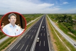 Đại biểu Quốc hội băn khoăn cao tốc Bắc - Nam làm rồi liệu hiệu quả có cao