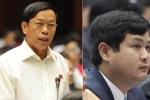 Con đường sự nghiệp của cha con nguyên Bí thư Quảng Nam vừa bị kết luận vi phạm
