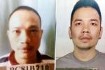 Hai tử tù đặc biệt nguy hiểm vừa vượt ngục đang lẩn trốn ở Quảng Ninh