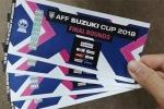 Mua được vé chung kết AFF Cup 2018, lên mạng rao bán gấp 10 lần