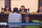 Đại án Phạm Công Danh: Làm rõ 4.500 tỷ đồng VNCB tăng vốn