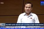 Video: Đại biểu Quốc hội đề xuất có 'Dũng sĩ diệt tham nhũng'