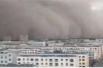 Bão cát kinh hoàng 'nuốt chửng' cả thành phố ở Trung Quốc