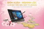 Mừng xuân Mậu Tuất với lì xì 'khủng' từ Lenovo