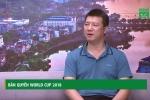 BLV Quang Huy nói về bản quyền World Cup 2018: 'Rất có thể điều tồi tệ nhất sẽ xảy ra'