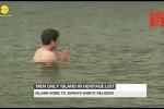 Kỳ lạ hòn đảo chỉ dành cho đàn ông ở Nhật Bản