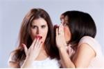 Tại sao con người không thể giữ bí mật, hay buôn chuyện của người khác?