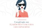 Con gái thời nay: Không sợ thất tình, chỉ lo thiếu tiền hay xấu xí