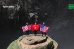 Quốc kỳ Việt Nam - Mỹ - Triều Tiên rực rỡ trong hang động lớn nhất thế giới