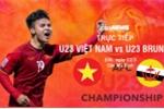 Video trực tiếp U23 Việt Nam vs U23 Brunei, vòng loại U23 châu Á 2020