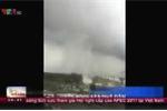 Clip: Lốc xoáy, vòi rồng cao cả trăm mét cuốn phăng mái nhà dân ở Bạc Liêu