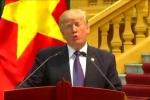 Video: Tổng thống Trump cảm ơn người dân Việt Nam