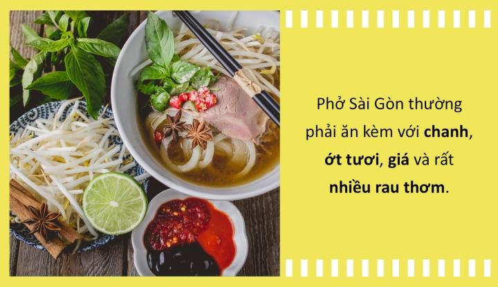 Phở Sài Gòn phải ăn kèm giá - rau thơm và sự khác biệt với phở Hà Nội, Nam Định - 6