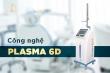 Plasma 6D – Đột phá mới trong phục hình răng sứ siêu tương thích