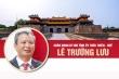 Infographic: Chân dung Bí thư Tỉnh ủy Thừa Thiên-Huế Lê Trường Lưu