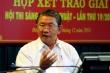 Vì sao nguyên Giám đốc Sở Khoa học và Công nghệ Đồng Nai bị khai trừ Đảng?