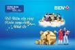 Cơ hội trúng ô tô Mazda CX5 và hơn 82.000 giải thưởng khi gửi tiết kiệm tại BIDV