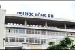 Đại học Đông Đô cấp bằng giả: Bộ Giáo dục và Đào tạo quản lý lỏng lẻo, yếu kém