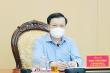 Bí thư Hà Nội: Tuỳ mức độ kiểm soát để quyết định có giãn cách tiếp hay không