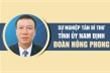 Infographic: Sự nghiệp Bí thư Tỉnh ủy Nam Định Đoàn Hồng Phong