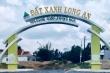 Công an điều tra dự án sai phạm ở Long An: Tập đoàn Đất Xanh bị mạo danh