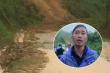 Sạt lở núi khiến 1 người mất tích: Nhân chứng thoát nạn kể thời khắc kinh hoàng