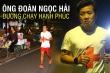 Ông Đoàn Ngọc Hải: Marathon là đường chạy hạnh phúc