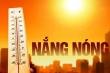 Tháng 5, nắng nóng gay gắt đổ xuống miền Bắc