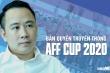 TGĐ Next Media: Nếu mua được bản quyền AFF Cup 2020 cả Đông Nam Á, tôi cũng mua