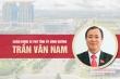 Infographic: Sự nghiệp Bí thư Tỉnh ủy Bình Dương Trần Văn Nam