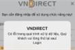 Công ty chứng khoán VNDirect gặp sự cố, nhà đầu tư không thể đặt lệnh mua, bán