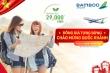 Bamboo Airways tưng bừng ưu đãi đồng giá 29.000 đồng mừng Quốc khánh 2/9