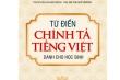 Đầy lỗi chính tả trong Từ điển Chính tả tiếng Việt