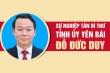 Infographic: Sự nghiệp tân Bí thư Tỉnh ủy Yên Bái Đỗ Đức Duy